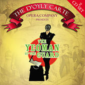 Play & Download The Yeoman of the Guard by The D'Oyly Carte Opera Company | Napster