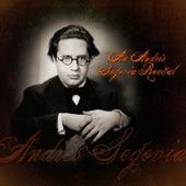 An Andrés Segovia Recital by Andres Segovia