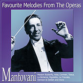 Play & Download Favourite Melodies from the Operas by Mantovani & His Orchestra | Napster