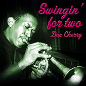 Play & Download Swingin' for Two by Don Cherry | Napster