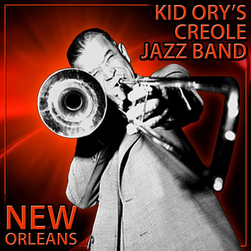 Play & Download New Orleans by Kid Ory's Creole Jazz Band | Napster