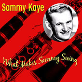 Play & Download What Makes Sammy Swing by Sammy Kaye | Napster