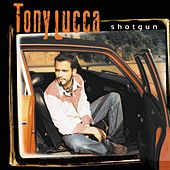 Shotgun by Tony Lucca