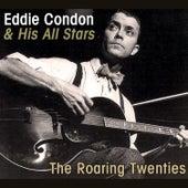 The Roaring Twenties by Eddie Condon