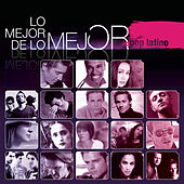 Play & Download Lo Mejor de Lo Mejor - Pop Latino by Various Artists | Napster