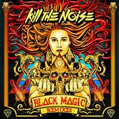 Play & Download Black Magic Remixes EP by Kill The Noise | Napster