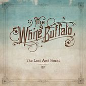 Play & Download The Lost And Found EP by The White Buffalo | Napster