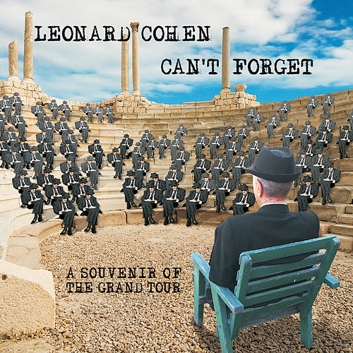 Play & Download Can't Forget: A Souvenir Of The Grand Tour by Leonard Cohen | Napster
