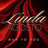 Play & Download Run to You - Single by Linda Agosto | Napster