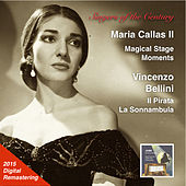 Play & Download Singers of the Century: Maria Callas, Vol. 2 – Magical Stage Moments, 2015 Digital Remaster (Live) by Maria Callas | Napster