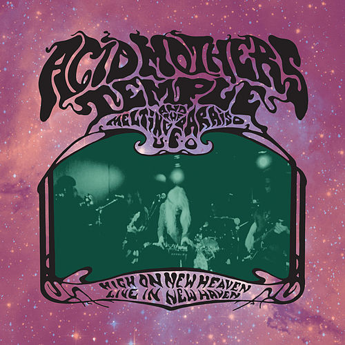 Play & Download High on New Heaven, Live in New Haven by Acid Mothers Temple | Napster