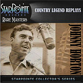 Play & Download Country Legend Replays by Johnny Horton | Napster