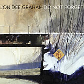 Play & Download Do Not Forget by Jon Dee Graham | Napster