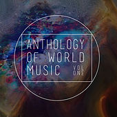 Play & Download Anthology of World Music, Vol. 1 by Various Artists | Napster