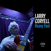 Play & Download Heavy Feel by Larry Coryell | Napster