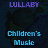 Play & Download Lullaby by Children's Music | Napster