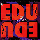 Play & Download Edu Lobo Por Edu Lobo Com Tamba Trio by Tamba Trio | Napster