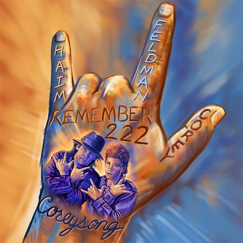 Remember 222 (Corey's Song) [Corey Haim Tribute] by Corey Feldman's Truth Movement