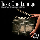Play & Download Take One Lounge - Soundtracks and Movie Records by Various Artists | Napster