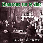 Chansons sur le zinc, sur le bord du comptoir by Various Artists