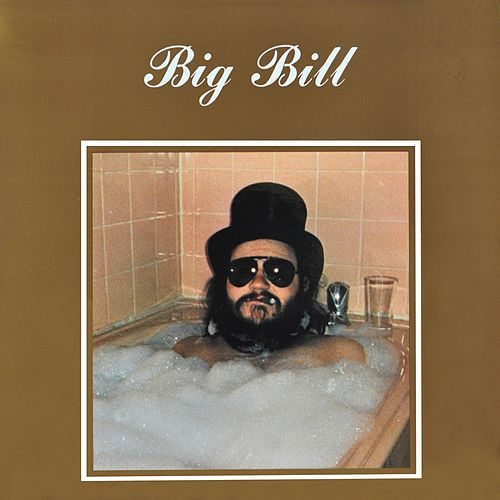 Play & Download Big Bill by Big Bill | Napster
