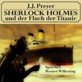 Sherlock Holmes und der Fluch der Titanic von Sherlock Holmes