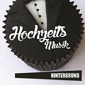Play & Download Hochzeits Musik - Hintergrund by Various Artists | Napster