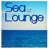 Sea Of Lounge by Various Artists