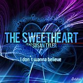 Play & Download I Don't Wanna Believe by Sweatheart | Napster