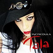Play & Download Incredula by Tala | Napster