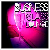 Play & Download Business Class Lounge by Various Artists | Napster
