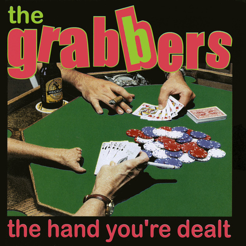 Play & Download The Hand You're Dealt by Grabbers | Napster