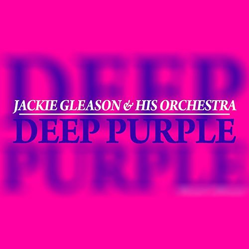 Play & Download Deep Purple by Jackie Gleason | Napster