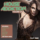 Play & Download House Addiction, Vol. 22 by Various Artists | Napster