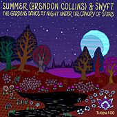 Play & Download The Gardens Dance At Night Under The Canopy Of Stars - Single by Summer | Napster