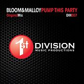 Play & Download Pump This Party by Bloom (1) | Napster