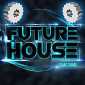 Play & Download Future House - EP by Various Artists | Napster