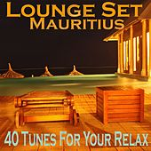 Lounge Set Mauritius (40 Tunes for Your Relax) by Various Artists