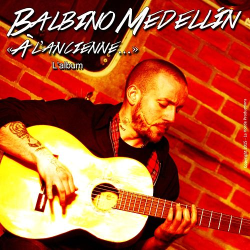 Play & Download À l'ancienne by Balbino Medellin | Napster