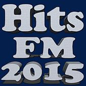 Hits FM 2015 by Various Artists