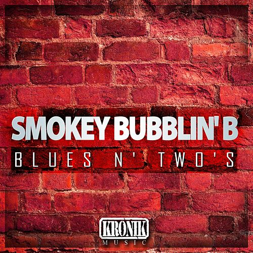 "Play & Download Blues N' Two's by Smokey ""Bubblin"" B 