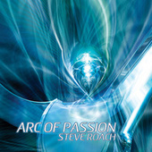 Play & Download Arc Of Passion by Steve Roach | Napster