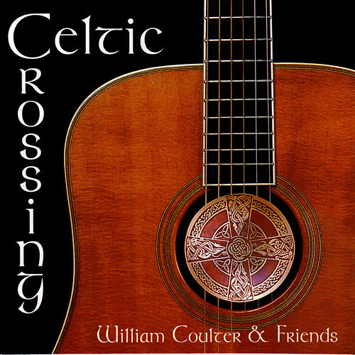 Play & Download Celtic Crossing by William Coulter And Friends | Napster