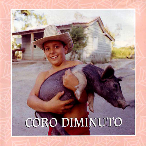 Play & Download Coro Diminuto by Coro Diminuto | Napster