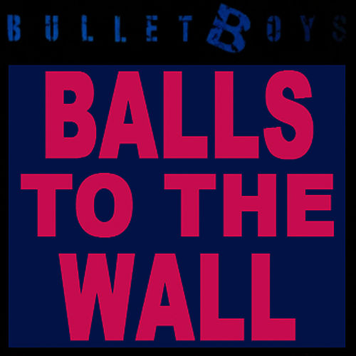 Play & Download Balls To The Wall by Bulletboys | Napster