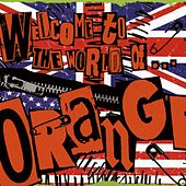 Play & Download Welcome To The World Of Orange by Orange | Napster