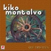 Play & Download Que Tristeza by Kiko Montalvo | Napster