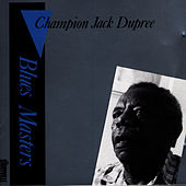 Play & Download Blues Masters Vol. 6 by Champion Jack Dupree | Napster