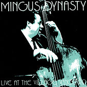 Play & Download Live At Village Vanguard by Mingus Dynasty | Napster