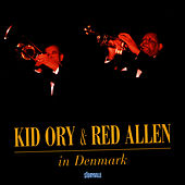 Kid Ory & Red Allen In Denmark by Kid Ory